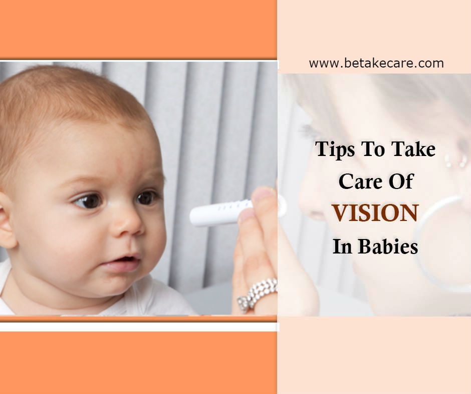 Tips To Take Care of Vision in Babies