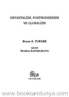Bryan S. Turner - Oryantalizm, Postmodernizm ve Globalizm
