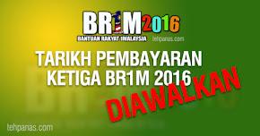 Thumbnail image for Tarikh Bayaran Ketiga BR1M 2016 Diawalkan Sempena Hari Raya
