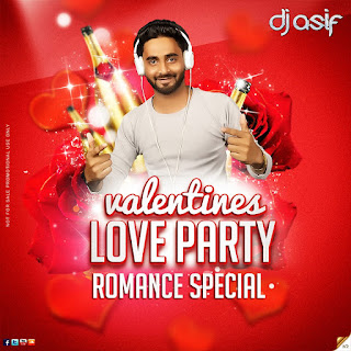 VALENTINES-LOVE-PARTY-ROMANCE-SPECIAL-DJ-ASIF