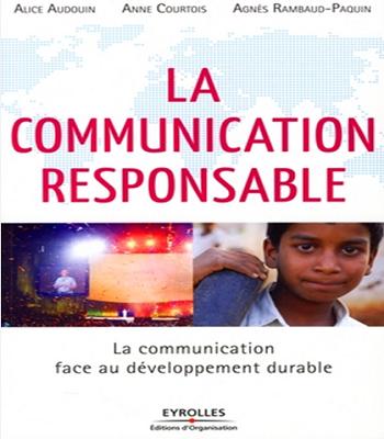 livre la communication responsable : la communication face au développement durable PDF