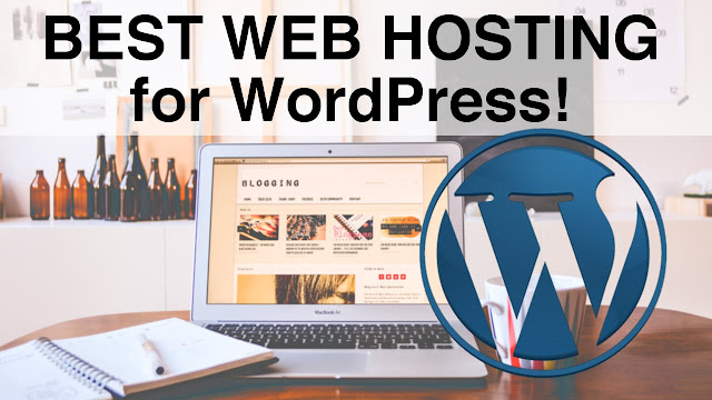How to Choose the Best WordPress Web Hosting For Your Blog in 2019