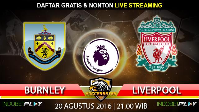 Prediksi Burnley vs Liverpool 20 Agustus 2016 (Liga Inggris)