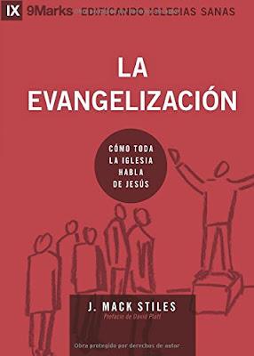 J. Mack Stiles-La Evangelización-