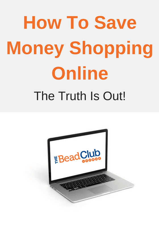 The Bead Club Lounge: How To Save Money Shopping Online- The Truth Is Out!