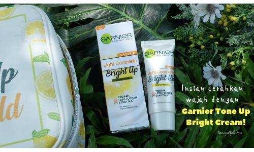Instan cerahkan Wajah dengan Garnier Bright Up Tone Up Cream!