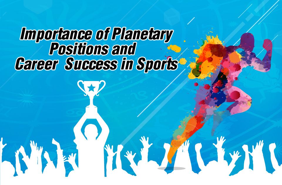 Importance of Planets Position and Career Success in Sports