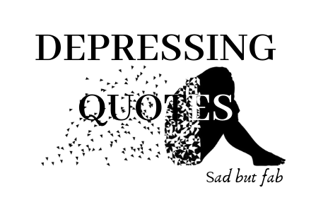 Depressing Quotes And Other Quotes | Depressing Quotes