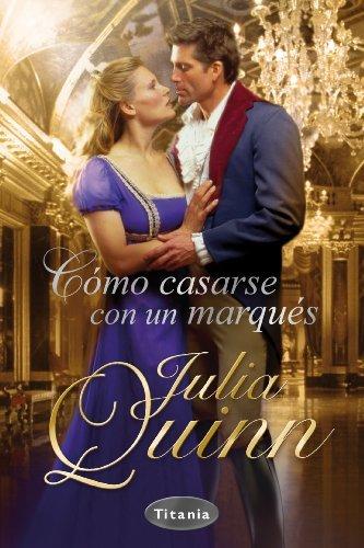 Como casarse con un marqués, Julia Quinn