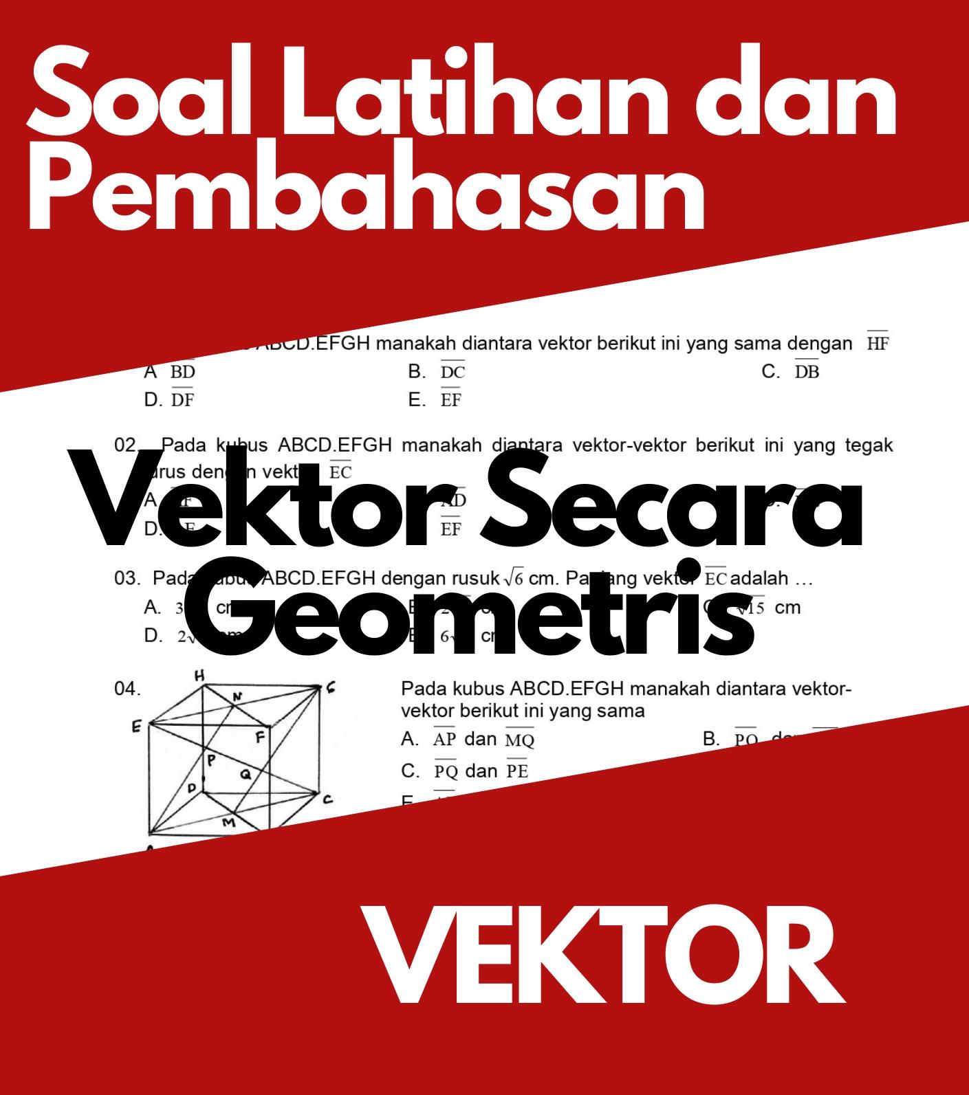 Matematika Dasar SMA: Tinjauan Vektor Secara Geometris