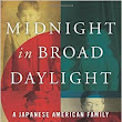 Midnight in Broad Daylight, by Pamela Rotner Sakamoto