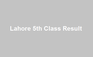Lahore 5th Class Result 2019 - BISE PEC Lahore Board 5th Results