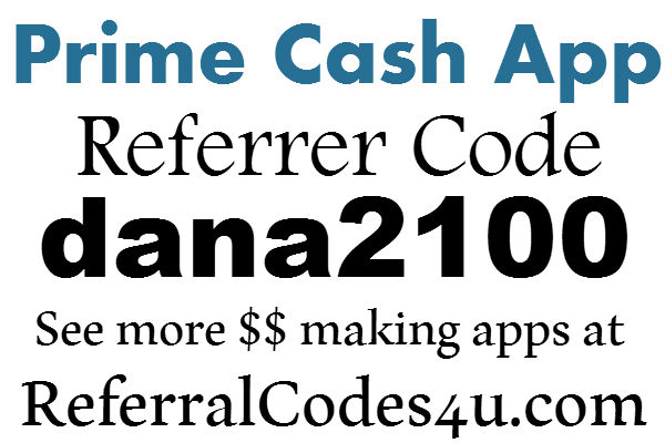 Prime Cash App Referral Code 2016, Prime Cash Sign Up Bonus, Prime Cash Referrer Code 2017