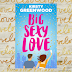 Book Review: Big Sexy Love by Kirsty Greenwood