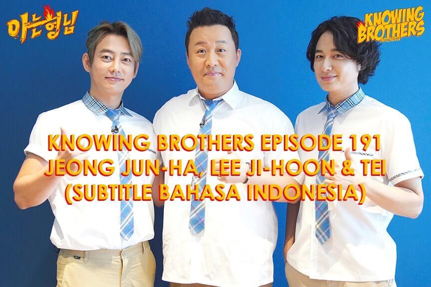 Nonton streaming online & download Knowing Bros eps 191 bintang tamu Jeong Jun-ha, Lee Ji-hoon & Tei subtitle bahasa Indonesia