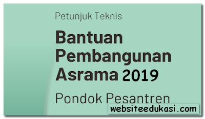 Juknis Bantuan Pembangunan Asrama Pondok Pesantren 2019