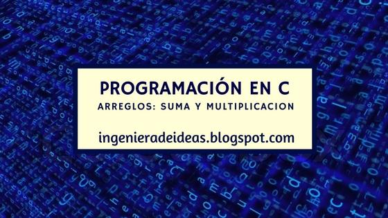 arreglos: sumas y multiplicación