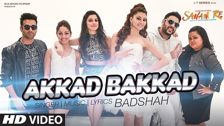 Akkad Bakkad Sanam Re New Bollywood Songs 2016 Ft. Badshah Neha Pulkit Yami Divya