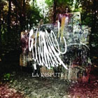 The 100 Best Songs Of The Decade So Far: 18. La Dispute - I See Everything