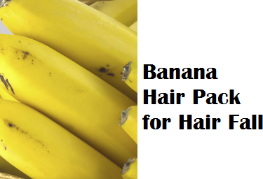Banana Hair Pack for Hair Fall