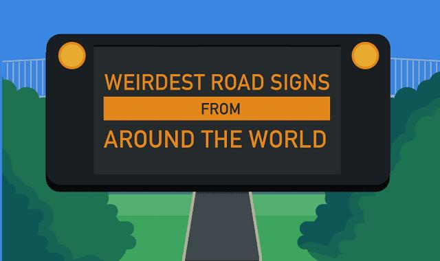 Weirdest Road Signs from Around the World