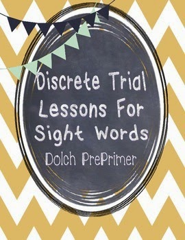 https://www.teacherspayteachers.com/Product/Discrete-Trial-Lessons-for-Sight-Words-PrePrimer-1144652