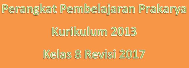 Perangkat Pembelajaran Prakarya Kurikulum 2013 Kelas 8 Revisi 2017