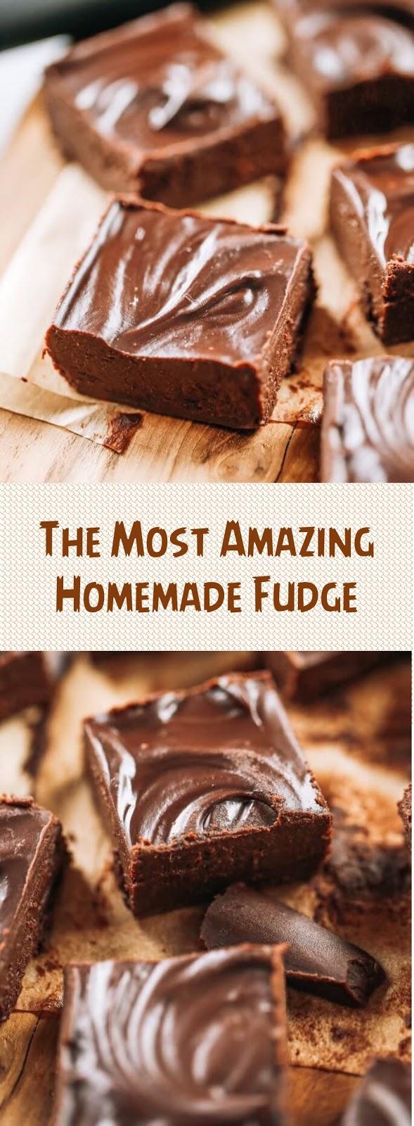 The Most Amazing Homemade Fudge