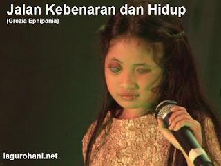 Download Lagu Rohani Jalan Kebenaran dan Hidup (Grezia Ephipania)