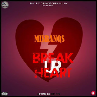 #MUSIC: MIZBANQS - BREAK YOUR HEART (Mixed By Mr. Spyzy)