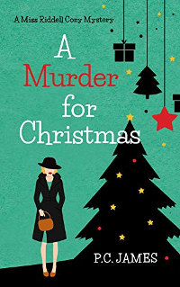 A Murder for Christmas: An Amateur Female Sleuth Historical Cozy Mystery by P.C. James
