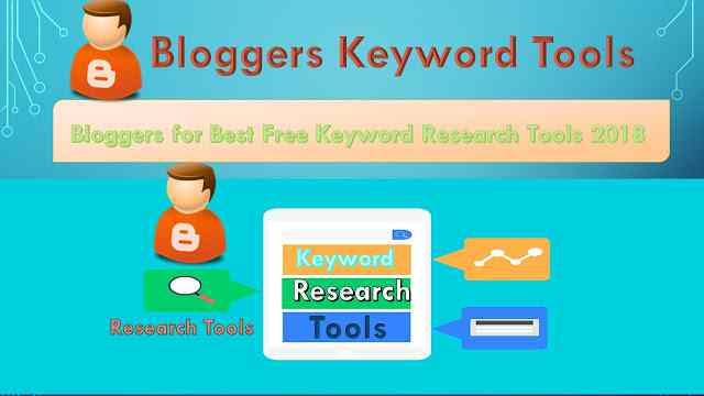Bloggers for Best Free Keyword Research Tools in 2018