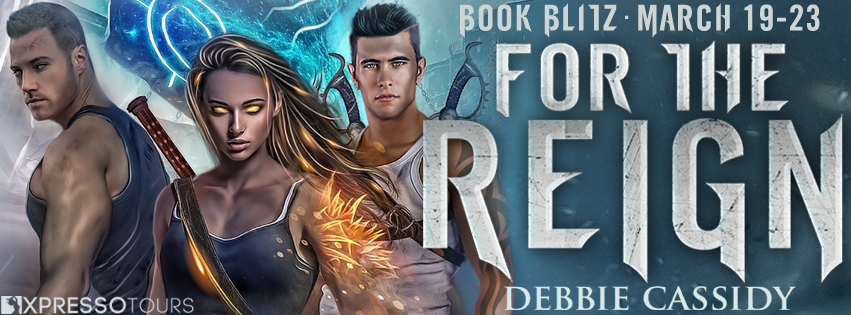 For the Reign by Debbie Cassidy (For the Blood #3) Blitz & Giveaway