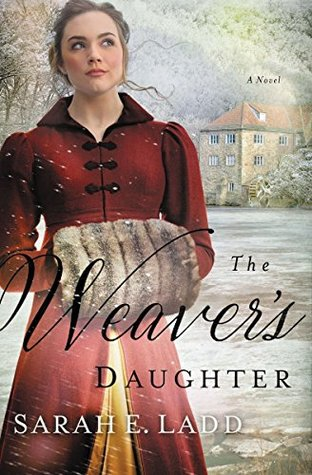 Giveaway - One Copy of The Weaver's Daughter by Sarah E. Ladd