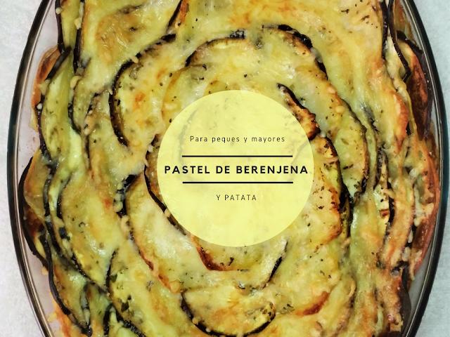 Pastel de berenjena y patata