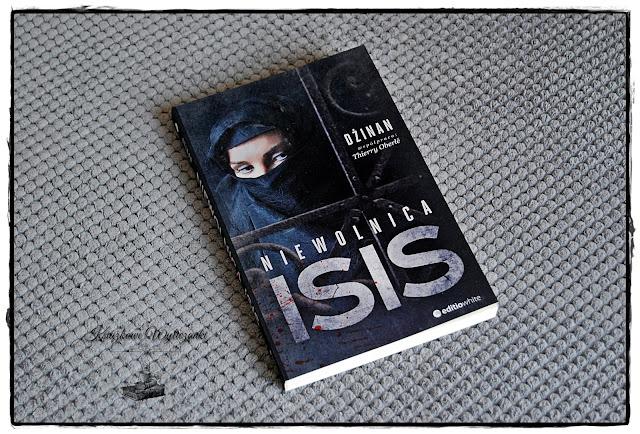 """Brutalnie prawdziwa """"Niewolnica ISIS"""" Dżinan, Thierry Oberle"""