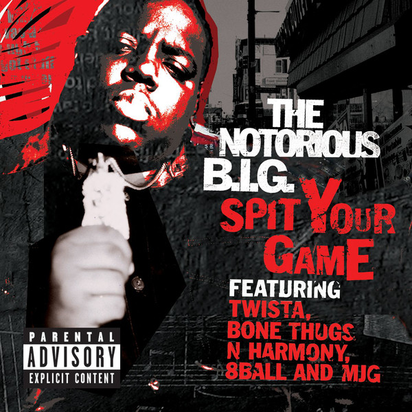 The Notorious B.I.G. - Spit Your Game (Remix) [feat. Twista, Bone Thugs N Harmony & 8ball & MJG] - Single Cover