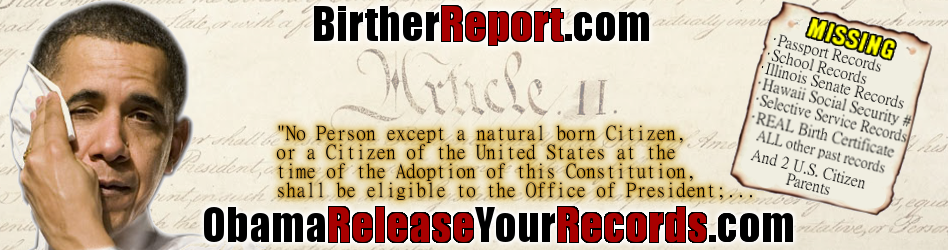 Birther Report: Obama Release Your Records