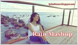 Neha Kakkar : Rain Mashup