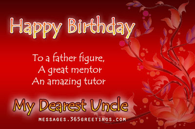 Happy Birthday wishes quotes for uncle: happy birthday to a father figure,
