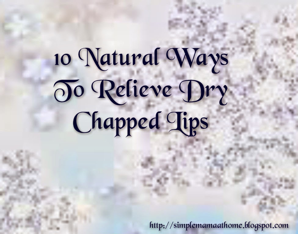 10 Natural Ways To Relieve Dry Chapped Lips
