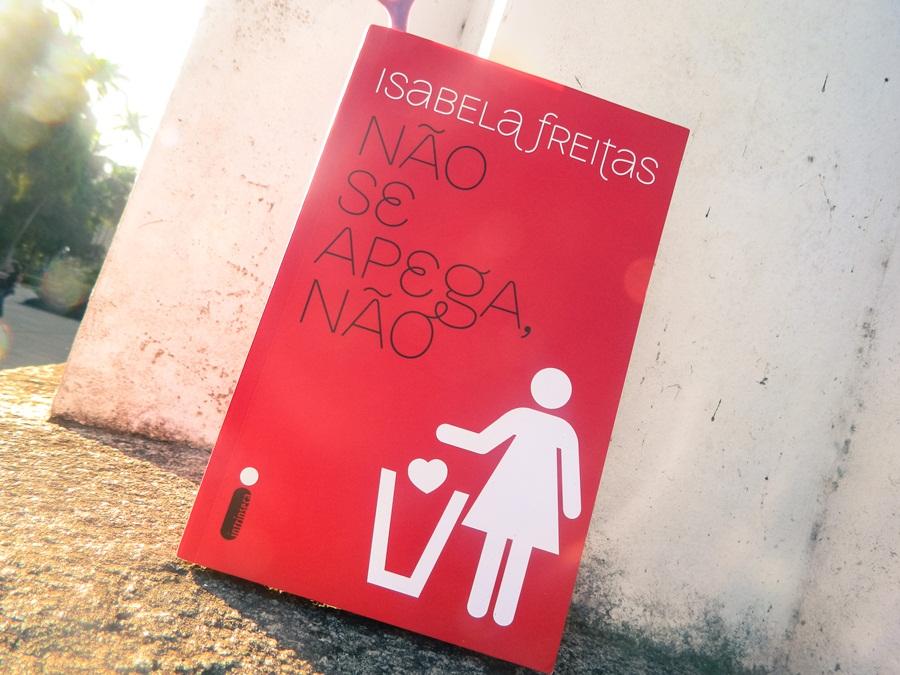 Não se Apega, Não. Isabela Freitas