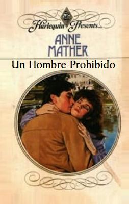 Anne Mather - Un Hombre Prohibido