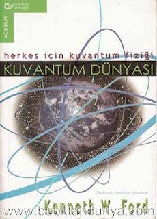 Kenneth W. Ford - Kuvantum Dünyası - Herkes İçin Kuvantum Fiziği