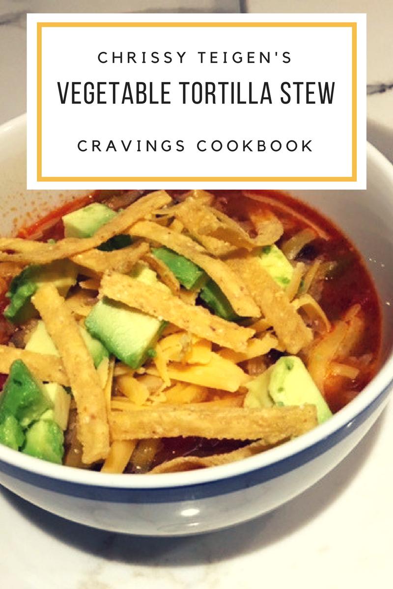 Chrissy Teigen's Cravings Vegetable Tortilla Stew