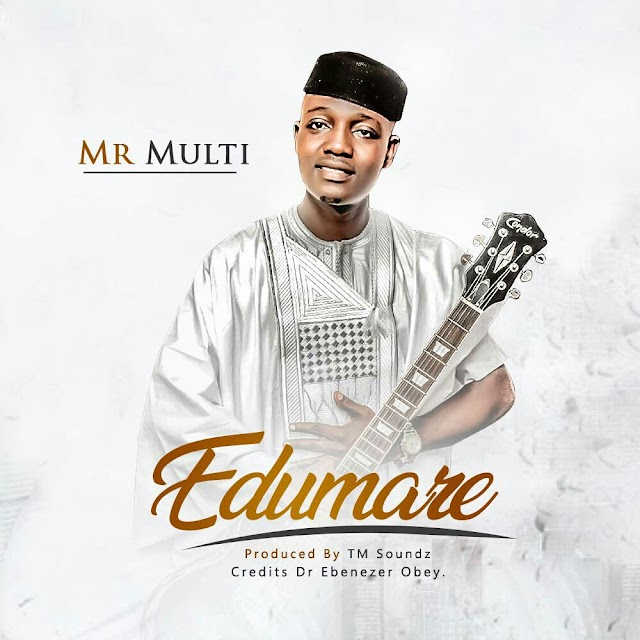 [DOWNLOAD] Mp3: Edumare - Ebenezer Obey Cover (Kunle Olajide (Mr Multi)
