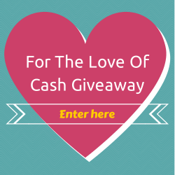 Enter the For the Love of Cash Giveaway for $500. Ends 2/23.