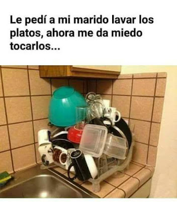 Le pedí a mi marido lavar los platos, ahora me da miedo tocarlos