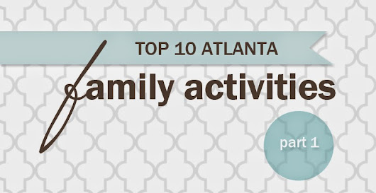 Atlanta portrait photographer in Alpharetta, Roswell, North Fulton, GA | Butler Family Photography: Top Ten Family Activities in Atlanta - Part One