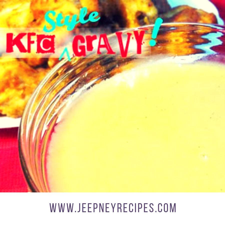 kfc style gravy www.jeepneyrecipes.com